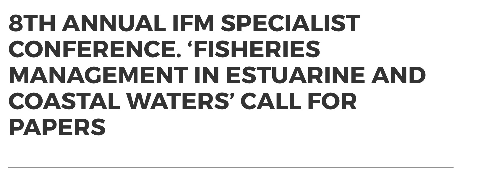 8TH ANNUAL IFM SPECIALIST CONFERENCE  'FISHERIES MANAGEMENT IN